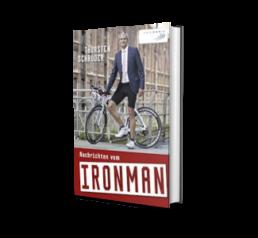 Laufbücher: Nachrichten vom Ironman von Thorsten Schröder